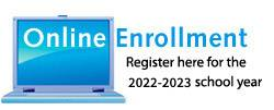 Online Enrollment: Register here for the 2021-2022 school year